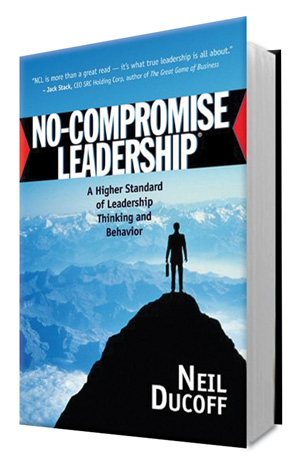 """Neil Ducoff's """"No Compromise Leadership"""" (Book Review)"""