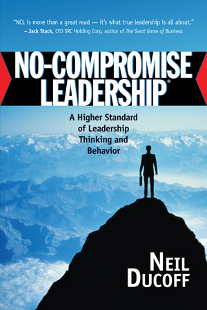 "Neil Ducoff's ""No-Compromise Leadership"""