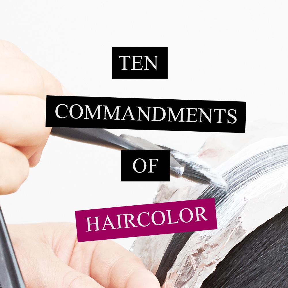 The Ten Commandments of Haircolor