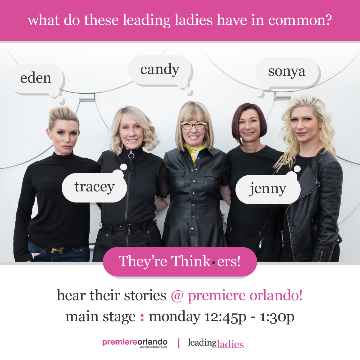 In Leading Ladies, Eden Sassoon, Tracey Hughes, Candy Shaw, Sonya Dove and Jenny Strebe will take the stage at Premiere Orlando to discuss the issues facing women today in the professional beauty industry.