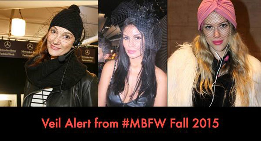 VEIL ALERT. Seen on Scene at #NYFW for Fall 2015. Left, Knit cap on Danijela Lazarevic, a producer at the Mongol Show … Center: Formal cloud of tulle on Jazmin Ivy Rodriguez … Right: Veil with turban on Eliza Jordan.