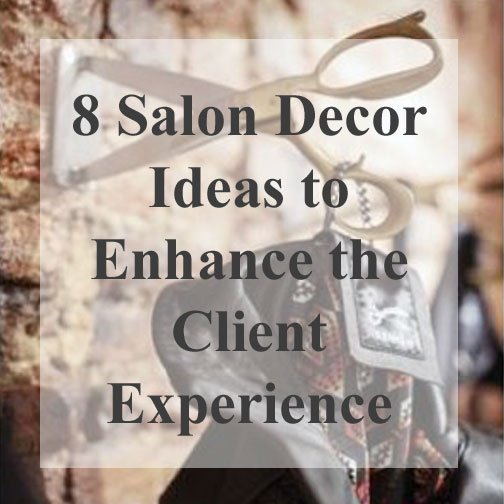 8 Salon Decor Ideas to Enhance the Client Experience