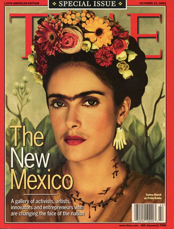 Salma Hayek in the movie as Frida Kahlo on the October 15, 2001 Special Issue of Time Magazine on The New Mexico. Note the one brow and faint mustache!