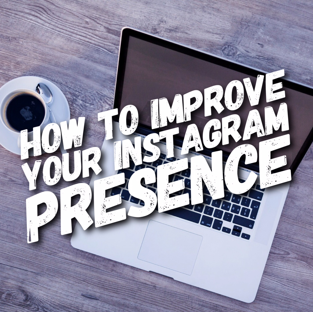 Tips on How to Improve Your Instagram Presence
