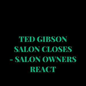 Salon Owners React To Ted Gibson Salon Closing
