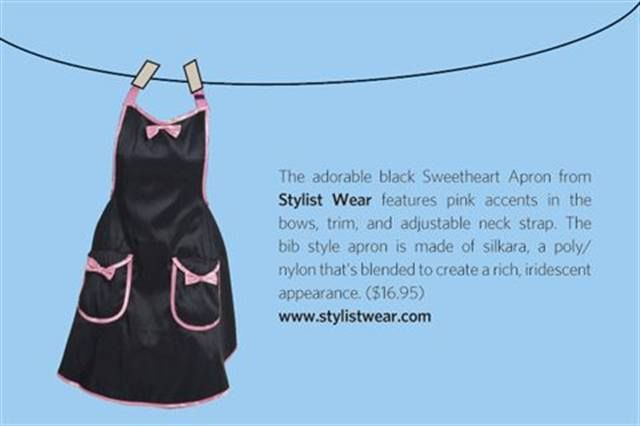 "<p>The adorable black Sweetheart Apron from <strong>Stylist Wear</strong> features pink accents in the bows, trim, and adjustable neck strap. The bib style apron is made of silkara, a poly/nylon that&rsquo;s blended to create a rich, iridescent appearance. ($16.95) <strong><a href=""http://www.stylistwear.com"">www.stylistwear.com</a></strong></p>"