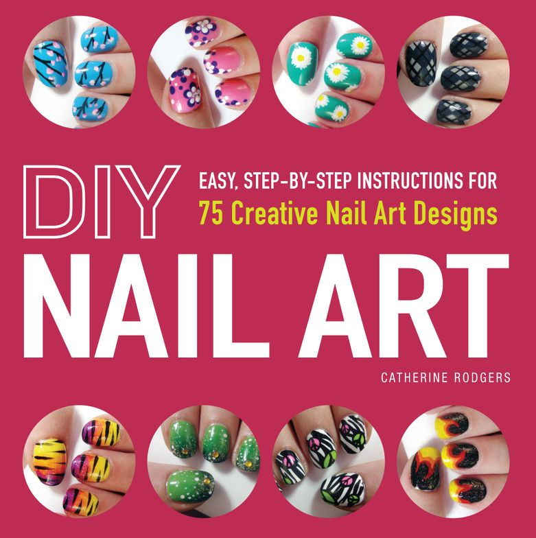 """<p><em>DIY Nail Art</em> by Catherine Rogers</p> <p>The creator of the popular YouTube channel <a href=""""http://www.youtube.com/user/TotallyCoolNails"""">Totally Cool Nails</a> shares her secrets. This book is packed with more than 60 step-by-step designs.</p>"""