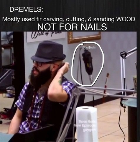 It bothered me that the salon has a Dremel on the premises.