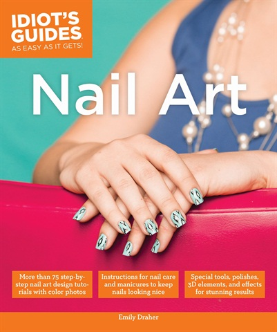 Idiots guide to nail art technique nails magazine when the editor at idiots guide contacted me about potentially doing a book about nail art i immediately knew that it was something i wanted to be prinsesfo Choice Image