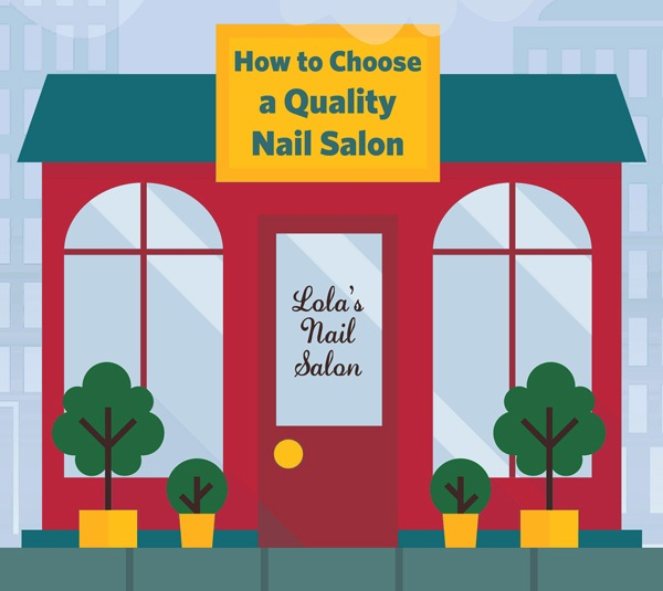 For Clients: How to Choose a Quality Nail Salon - Health - NAILS ...