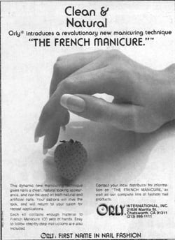 <p>Orly not only launched the French Manicure, but promoted its development into the fashion statement it remains today. This is one of the very first ads produced by Orly.</p>