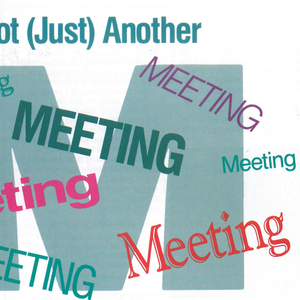 Not (Just) Another Meeting