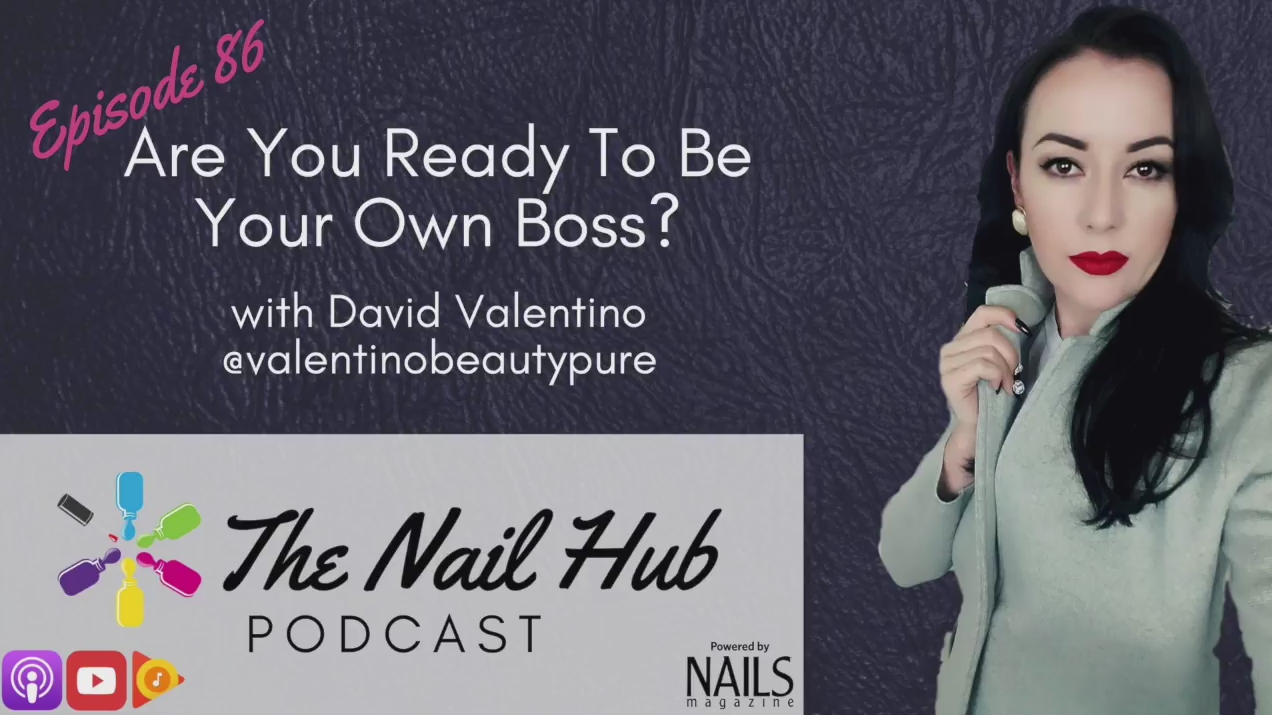 The Nail Hub Podcast: Are You Ready To Be Your Own Boss? with David Valentino