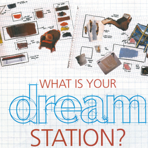 What Is Your Dream Station?