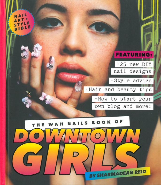 """<p><em>The WAH Nails Book of Downtown Girls</em> by Sharmadean Reid</p> <p class=""""NoParagraphStyle"""">As a follow-up to <em>The WAH Nails Book of Nail Art </em>(also an excellent purchase), Reid, the founder of salon WAH Nails, is at it again. Each spread highlights a uniquely stylish woman and a step-by-step of the spunky art on her fingers.</p>"""