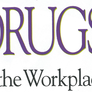 Drugs in the Workplace: the Signs, the Struggles, the Solutions