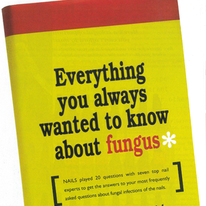 Everything You Always Wanted to Know About Fungus But Were Too Disgusted to Ask