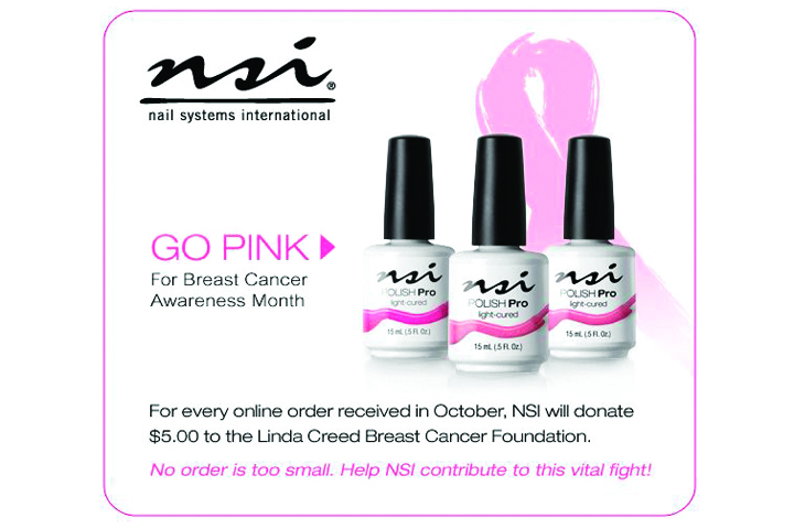 "<p class=""sidebar-WhitneyBASICTEXT""><strong>NSI</strong> will have a campaign in October for breast cancer awareness called &trade;Go Pink.&int; NSI will donate $5 to the Linda Creed Breast Cancer Foundation for every online order it receives in October.</p> <p class=""sidebar-WhitneyBASICTEXT""><a href=""http://www.nsinails.com"">www.nsinails.com</a></p>"
