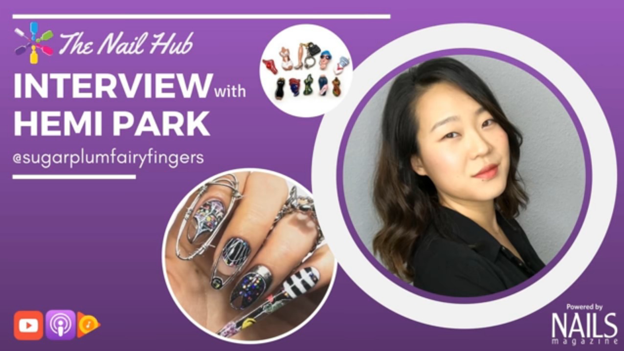 The Nail Hub Podcast: Interview With Hemi Park