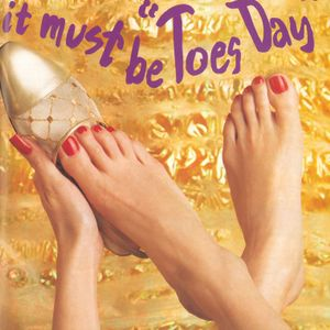 If It's Tuesday, It Must Be Toes-Day