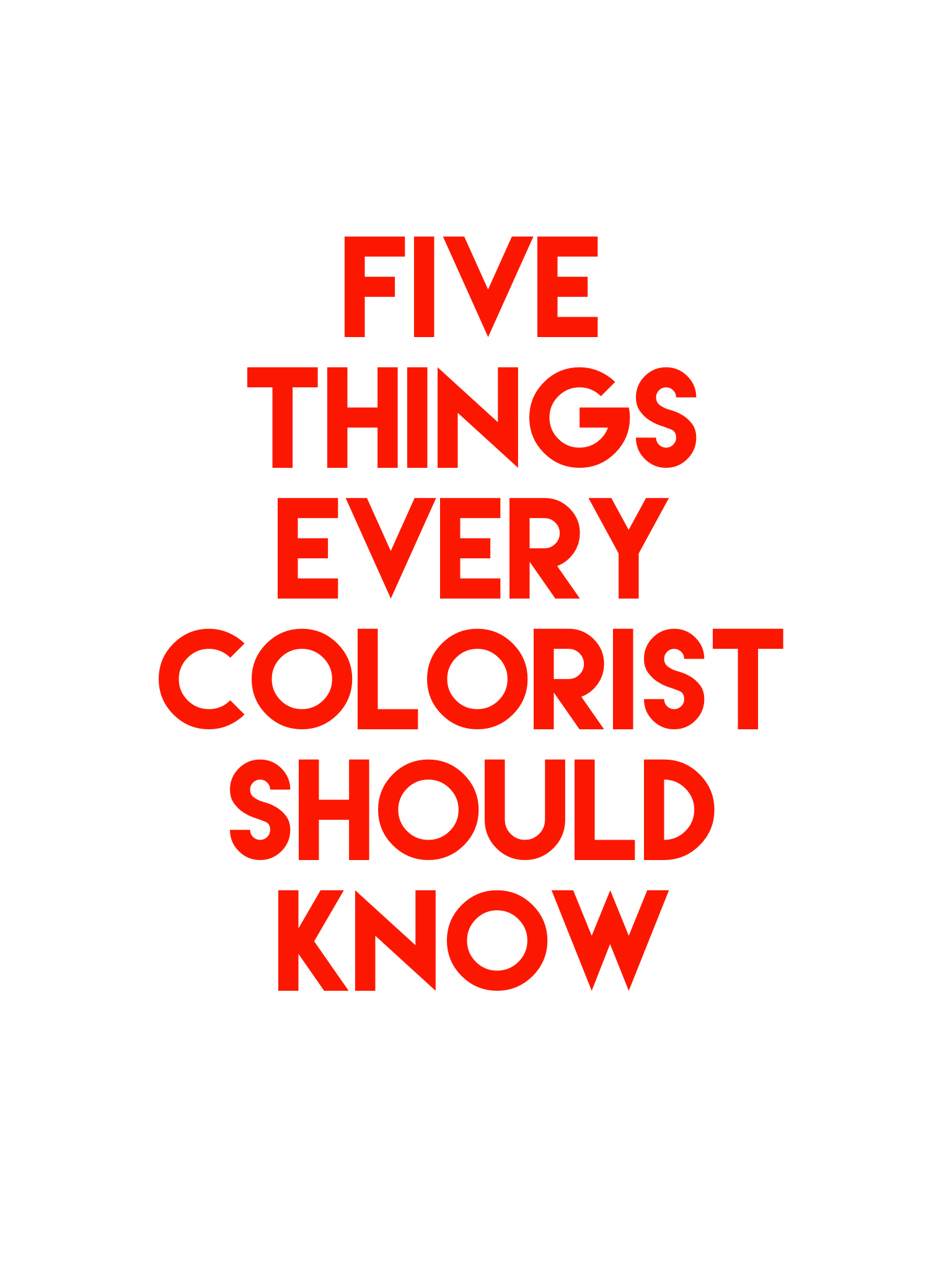 The Five Things Every Colorist Should Know