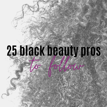 25 Black Beauty Pros and Salons You Should Be Following