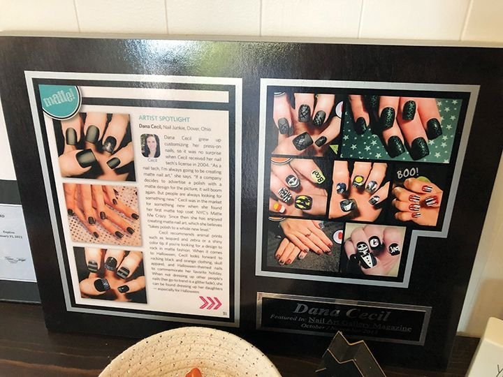<p>In addition to several issues of NAILS Magazine, Dana also has a framed copy of her feature in NAILS&rsquo; Nail Art Gallery Magazine. &nbsp;</p>