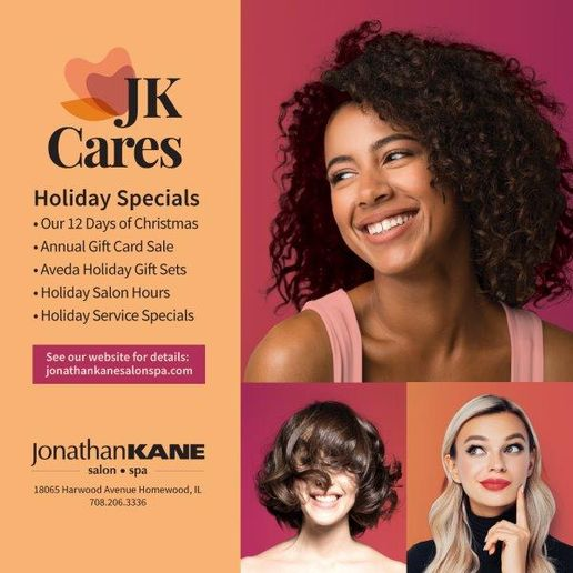 A holiday promotion from Jonathan Kane Salon & Spa in Homewood, IL.  -