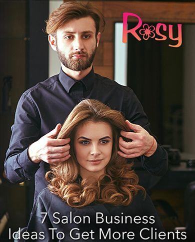 7 Salon Business Ideas To Get More Clients