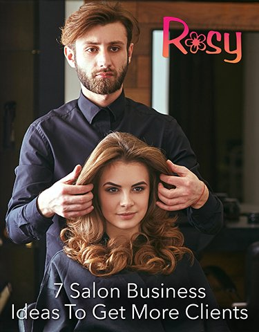 7 Salon Business Ideas To Get More Clients