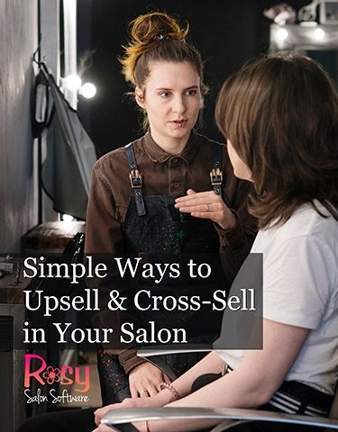 Simple Ways to Up-sell & Cross-sell in Your Salon